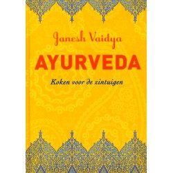 Ayurveda Koken voor de Zintuigen - . Vaidya