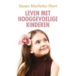 Leven met Hooggevoelige Kinderen - Susan Marletta Hart