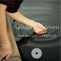 Aandachtig leven met Hooggevoeligheid (BOEK + CD)- Susan Marletta-Hart