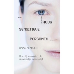 Hoog Sensitieve Personen - Elaine Aron