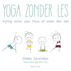 Yoga zonder les - Emma Silverman