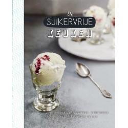 Suikervrije Keuken - Ongecompliceerde, eenvoudige recepten zonder suiker