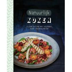 Natuurlijk Koken - Clean Eating met Gezonde, Pure Ingrediënten